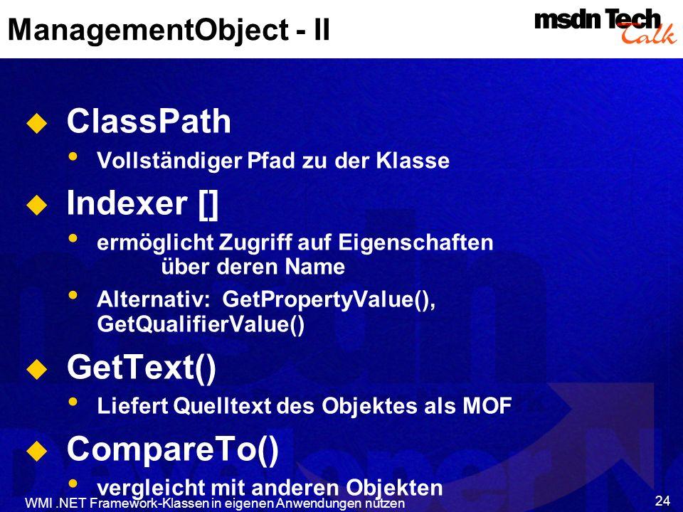 ClassPath Indexer [] GetText() CompareTo() ManagementObject - II